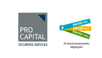 Pro Capital utilise PATIO PM , PATIO OMS et PATIO OLT